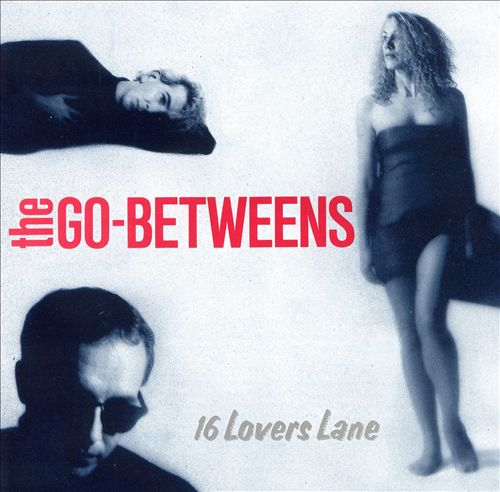 The Go-Betweens – Streets of your town (1988)