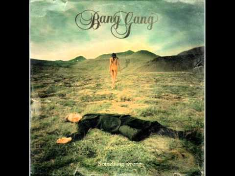 Bang Gang – Contradictions (2004?)